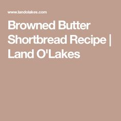 Browned Butter Shortbread Recipe | Land O'Lakes