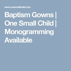 Baptism Gowns | One Small Child | Monogramming Available