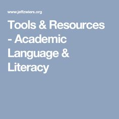 Tools & Resources - Academic Language & Literacy