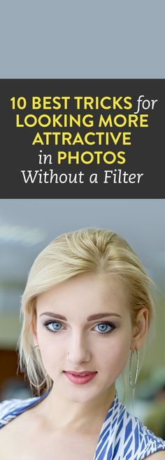 10 Best Tricks for Looking More Attractive in Photos Without a Filter