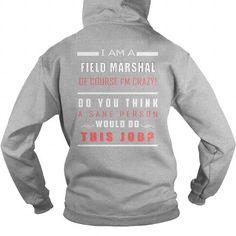 Awesome Tee I am a Field Marshal Shirts & Tees