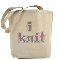 I Knit tote bag CafePress has the best selection of custom t-shirts, personalized gifts, posters , art, mugs, and much more.{Cafepress-86vFAFtN}
