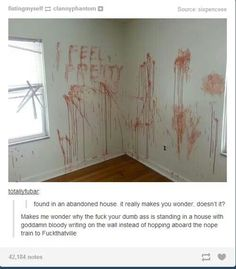 Welp, feel the writing urge coming on...<---It says 'I feel pretty' PRETTY Jeff the Killer asked his mom if he was beautiful...Welp, our sorry asses are screwed...THEY'RE FUCKING REAL