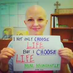 When I speak His Name: Choices, choices......  cancer or no cancer I not only choose life, but I choose life more abundantly!!!