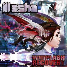 ill-esha's new album 'Whiplash Recovery' just released!