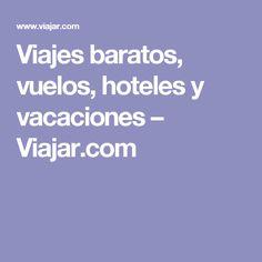 Viajes baratos, vuelos, hoteles y vacaciones – Viajar.com