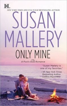 Only Mine (Fool's Gold #4)  by Susan Mallery (Goodreads Author)