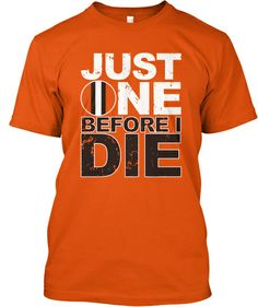 Limited Edition - Browns Win ONE Please! | Teespring