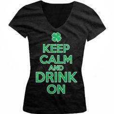 Keep Calm And Drink On Ladies Junior Fit V-neck T-shirt, Funny Irish Drinking St. Patrick's Day Design Junior's V-Neck Tee: Clothing amazon