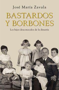 Bastardos y Borbones ebook by José María Zavala - Rakuten Kobo Books To Read, My Books, The Book Thief, Ex Libris, Cover Art, Spain, Fernando Vii, Reading, Movie Posters