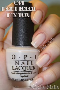OPI Dont Touch My Tutu A very sheer neutral. Perfect for French manicures.