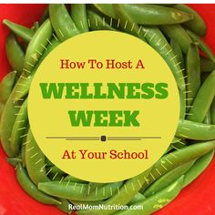 How To Host a Wellness Week At Your School --- Real Mom Nutrition