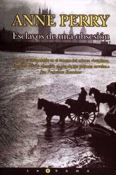 Esclavos de una obsesión / Anne Perry ; traducción de Borja Folch