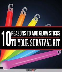 Cool Things To Do With Glow Sticks: Add Them To Your Survival Kit! by Survival Life at http://survivallife.com/2015/07/28/cool-things-to-do-with-glow-sticks