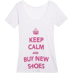 keep calm and buy new shoes :) For Lauren