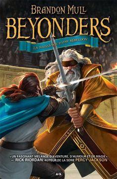 Beyonders. 2, La Naissance d'une rébellion / Brandon MULL - Suite à la fin remplie de suspense de Un monde sans héros, Jason est de retour dans le monde qu'il a toujours connu - seulement, malgré tous les efforts qu'il a déployés pour rentrer chez lui, il se rend compte qu'il désire retourner à Lyrian.