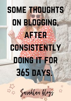 Sharing some thoughts on blogging and my opinion on blogging and the online world after creating consistently for 365 days... My Opinions, Blogging, Thoughts, Day, Ideas