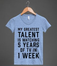My Greatest Talent Is Watching 5 Years Worth Of TV In 1 Week | Athletic T-shirt | Skreened