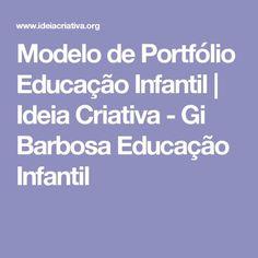 Modelo de Portfólio Educação Infantil | Ideia Criativa - Gi Barbosa Educação Infantil