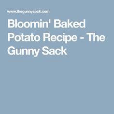 Bloomin' Baked Potato Recipe - The Gunny Sack