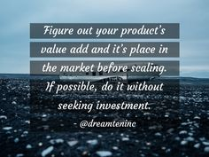 Get #productmarketfit before scaling or #funding - @dreamteninc http://rtag.co/K9dY #bootstrapping