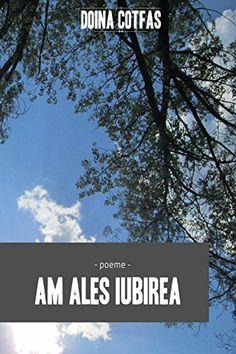 Am ales iubirea: Poeme (Romanian Edition) by Doina Cotfas http://www.amazon.com/dp/1517676916/ref=cm_sw_r_pi_dp_Qrrfwb16CCFZF