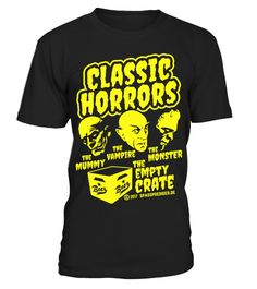 # Classic Horrors .  Horror ... gas many faces. Sometimes it's that of the mummy, at other times that of the vampire or Frankenstein's monster. And then, of course, there's ... THE EMPTY CRATE.  vampire, tees, t, shirts, shirts, party, nerd, mummy, horrors, horror, geek, funny, film, monsters, film, drinks, drink, crate, classic, case, beer, alcohol, Nosferatu, Halloween, Frankenstein's, monster, Frankenstein