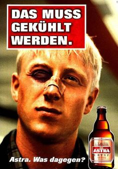 """Astra Urtyp: """"DAS BIER WAR KLASSE"""" Printwerbung, Werbeagentur: JVM Werbeagentur (Best Ever Funny)"""