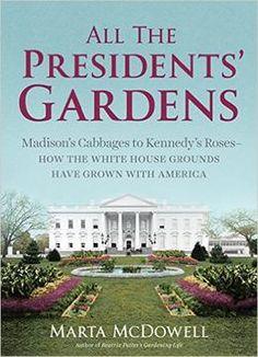All The Presidents' Gardens PDF