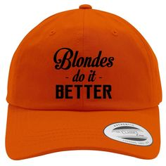 Blondes Do It Better Cotton Twill Hat