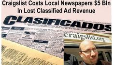 Craigslist Costs Local Newspapers $5 Billion In Lost Classified Ad Revenue. By offering buyers and sellers free online classified ads for most sections as an alternative to paid classified ads in newspapers, Craigslist has caused a loss of $5 billion in classified advertising among local newspapers. That is the conclusion of a comprehensive study by professors at the NYU Stern School of Business and Harvard Business School. The authors note that results of the study are still relevant today.
