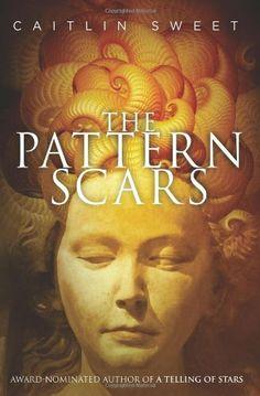 The Pattern Scars by Caitlin Sweet,http://www.amazon.com/dp/1926851439/ref=cm_sw_r_pi_dp_E3Jctb1JPPH5C3HA