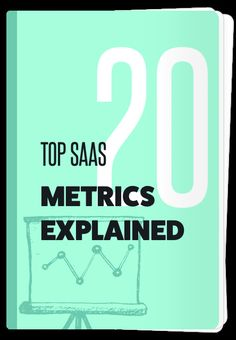 The Ultimate SaaS Glossary: All Important Metrics, Sales & Marketing Terms in One place. Sales And Marketing