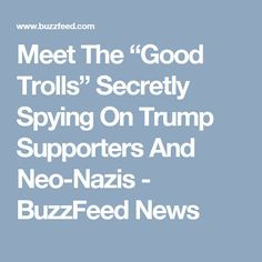 ryanhatesthis meet good trolls secretly spying trump supporters
