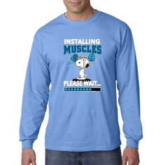 New Way 433 - Unisex Long-Sleeve T-Shirt Installing Muscles Please Wait Snoopy Peanuts Big Muscle Training, Muscle Building Workouts, Muscle Tees, Build Muscle, Peanuts, Muscles, Snoopy, Unisex, Long Sleeve