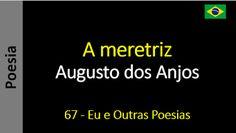 Poesia - Sanderlei Silveira: Augusto dos Anjos - 067 - A meretriz