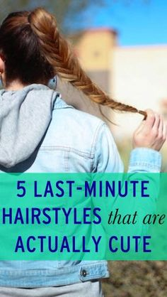 5 hairstyles you can do in 5 minutes or less.