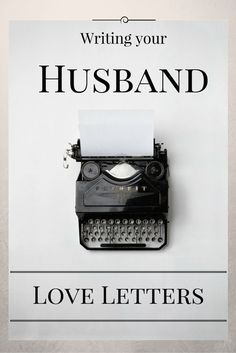 Writing Your Husband Love Letters. MarriedbyHisGrace.com