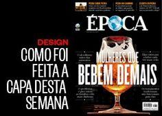 Como foi feita a capa desta semana - edição 872 - http://epoca.globo.com/colunas-e-blogs/faz-caber/noticia/2015/02/capa-872-mulheres-que-bebem-demais.html