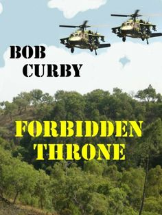 Forbidden Throne by Bob Curby. $3.99. Publisher: Steve Goodings; First edition (March 11, 2012). 263 pages