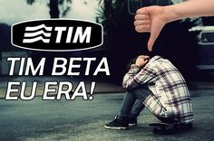 Tim Beta 4G Eu Era!