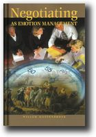 Negotiating as Emotion Management komt van pas bij het onderhandelen, want dat is vaak een delicate bezigheid. En het is een vaardigheid die slechts schaars aanwezig is. Dat komt doordat emoties onderhandelaars vaak in een andere richting drijven dan die van de dialoog of het compromis.