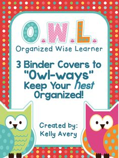 This download includes three owl themed binder covers for promoting organization in your classroom.  There are two student binder covers that are titled with the acronym O.W.L. (Organized Wise LEARNER).  The teacher's lesson plan binder cover is titled O.W.L. (Organized Wise LESSONS).
