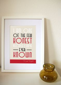 Great Gatsby Quote print  - I am one of the few honest people I have even known
