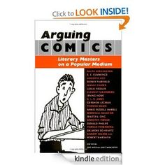 """Arguing Comics: Literary Masters on a Popular Medium. With essays by Ralph Bergengren, e. e. cummings, Umberto Eco, Sidney Fairfield, Manny Farber, Leslie Fiedler, Clement Greenberg, Irving Howe, C. L. R. James, Gershon Legman, Thomas Mann, Annie Russell Marble, Marshall McLuhan, Walter J. Ong, Dorothy Parker, Donald Phelps, Harold Rosenberg, Delmore Schwartz, Gilbert Seldes, Robert Warshow    When Art Spiegelman's """"Maus""""--–a two-part graphic novel about the Holocaust–--won a Pulitzer Prize…"""
