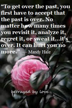 Past cannot harm You