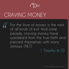Watch how money influences you Daily Bible Devotions, Morning Devotion, Bring Me Down, Motivational, Inspirational Quotes, True Faith, 1 Timothy, Try To Remember, Believe In God