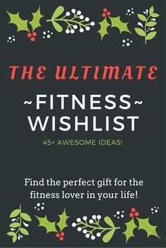 The Ultimate Fitness Wishlist! 45+ Ideas for the fitness lover in your life!