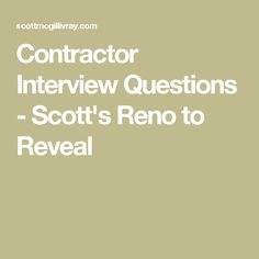 Contractor Interview Questions - Scott's Reno to Reveal