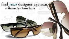 We love eyewear with style just as much as you do.     We carry a huge selection of the latest and most fashionable styles of eyewear. Our designer frames include: Gucci, Coach, Vera Wang, Nike, Dior, Nine West, Calvin Klein, Nautica, Michael Kors, Kate Spade, Sean John, Silhouette, Pucci, Lix Claiborne, Guess, Candies, BeBe, Giorgio Armani, Emporio Armani, Banana Republic, Armani XL, Marc Jacobs, Fossil, Juicy Coutour, Oakley, Maui Jim, Costa del Mar, Rayban and more.